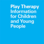 Play Therapy Information for Children and Young People