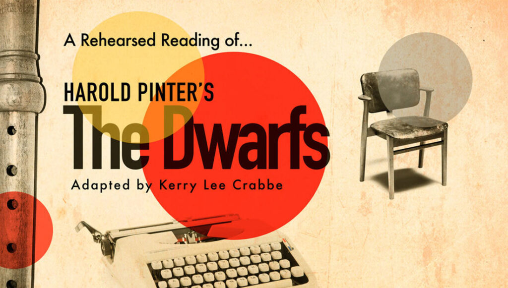 Harold Pinter's The Dwarfs